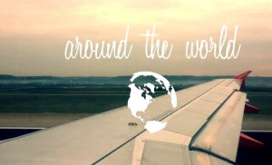 [Around the World - Part One]