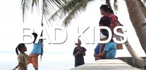 [Bad Kids - A Film]